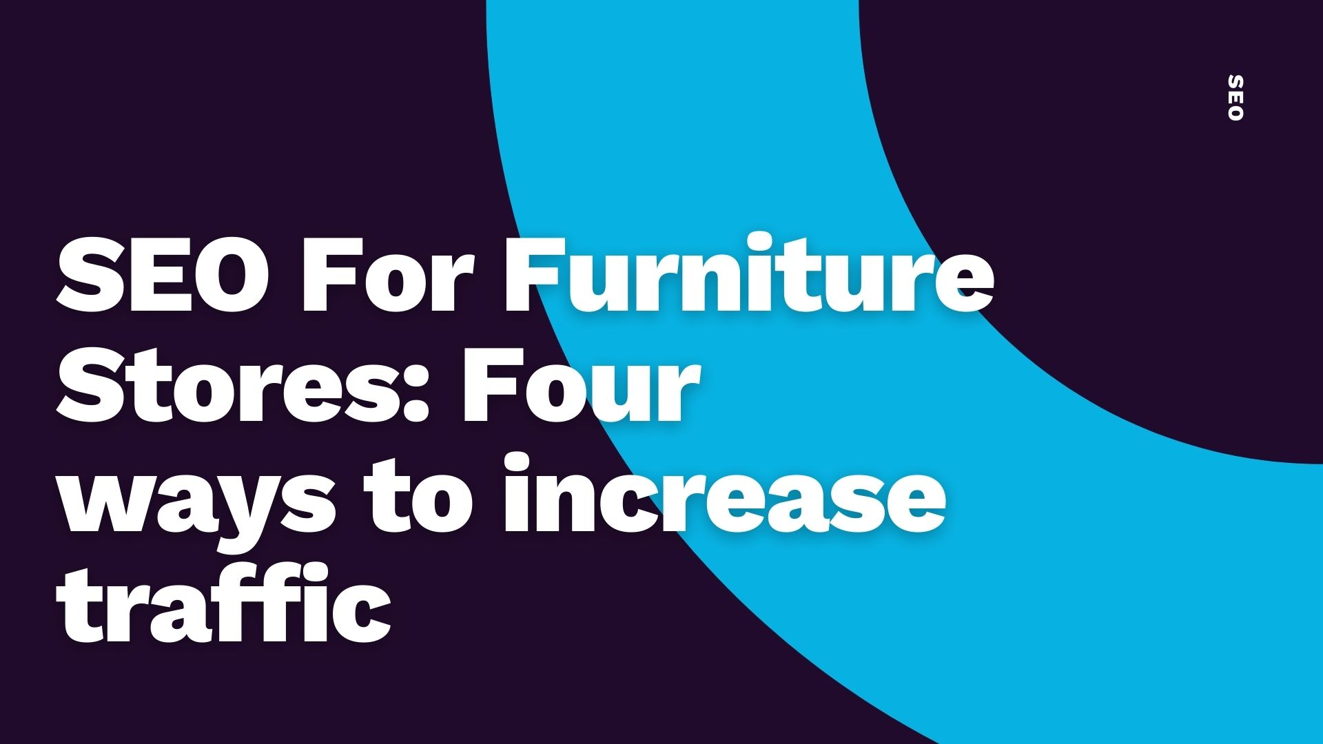 Common Ground - SEO for furniture stores - 4 ways to increase traffic
