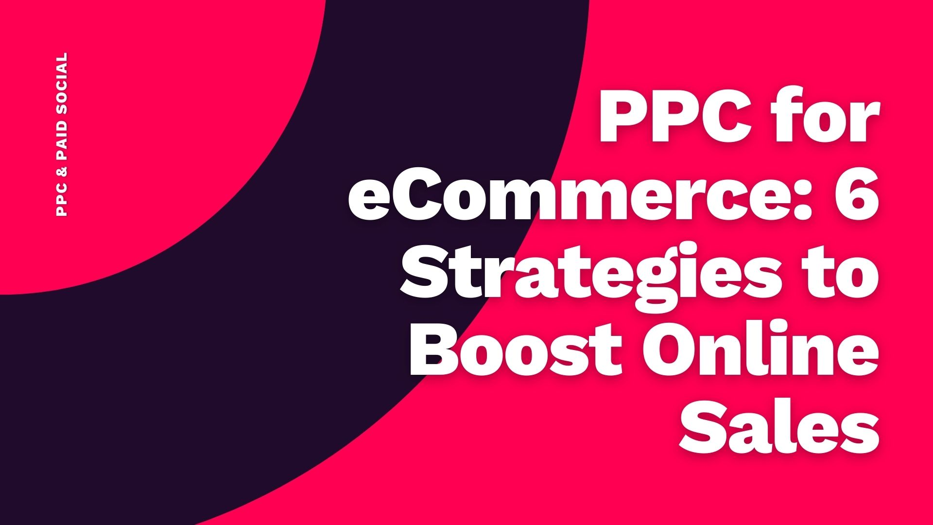 Common Ground - ppc for ecommerce - strategies to boost online sales