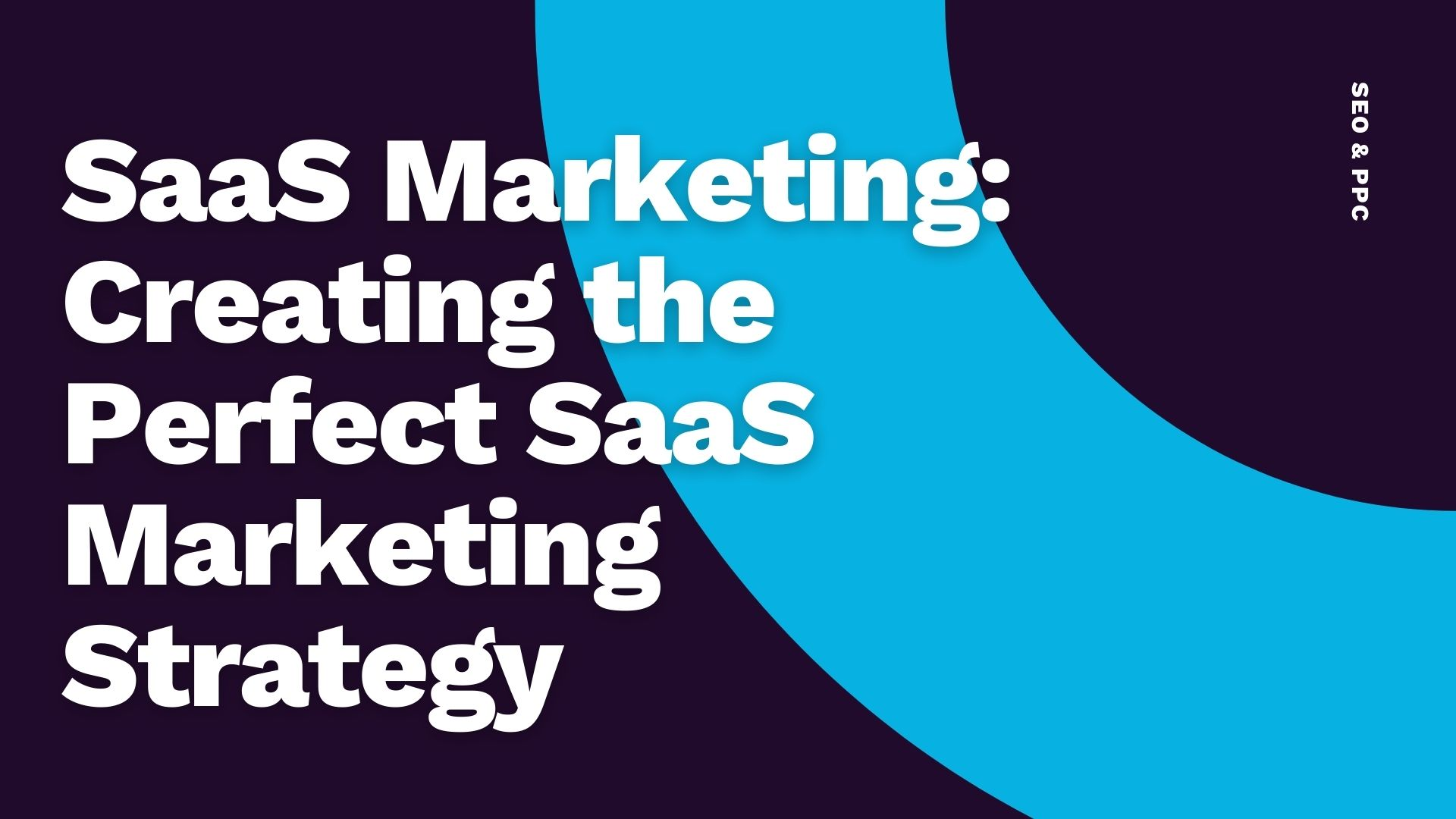 Common Ground -SaaS Marketing - Creating the perfect SaaS marketing strategy